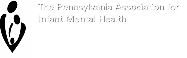 PENNSYLVANIA ASSOCIATION FOR INFANT AND MENTAL HEALTH